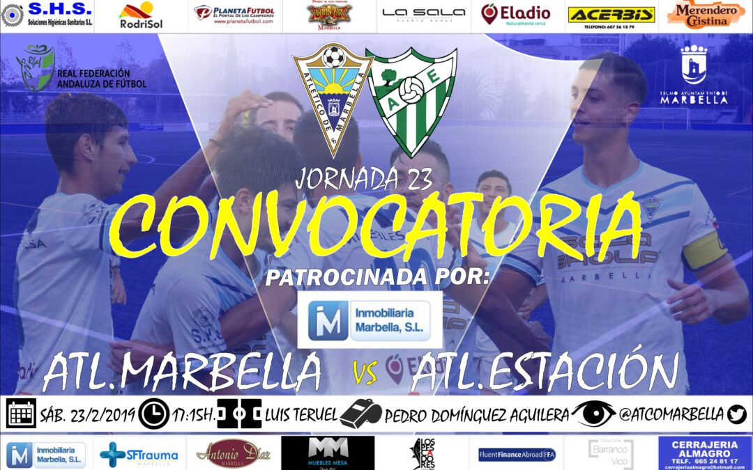 Inmobiliaria Marbella nos trae la convocatoria del Atl.Marbella-Atl.Estación (Sáb.17:15h)